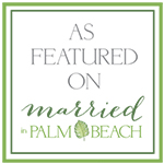As Featured On Married in Palm Beach